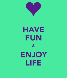 have-fun-enjoy-life